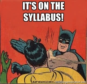 No, really. It's ALL on the syllabus.